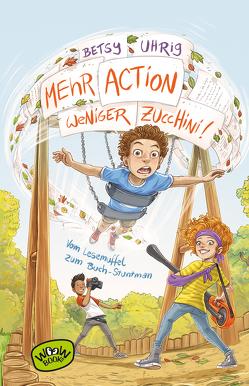 Mehr Action, weniger Zucchini von Just,  Susanne, Uhrig,  Betsy