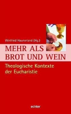 Mehr als Brot und Wein von Winfried,  Haunerland