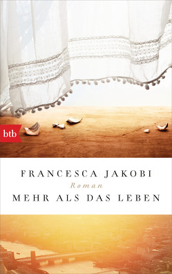 Mehr als das Leben von Brammertz,  Beate, Jakobi,  Francesca