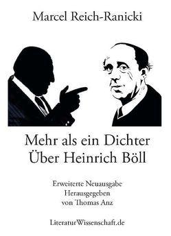 Mehr als ein Dichter. Über Heinrich Böll von Anz,  Thomas, Reich-Ranicki,  Marcel