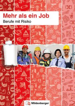 Mehr als ein Job – Berufe mit Risiko von Broj,  Bettina, König,  Benjamin, Mertens,  Heike