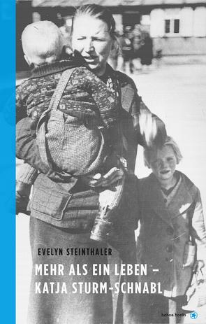 Mehr als ein Leben von Steinthaler,  Evelyn