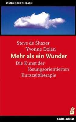 Mehr als ein Wunder von Dolan,  Yvonne, Shazer,  Steve de, Varga Kibéd,  Matthias von