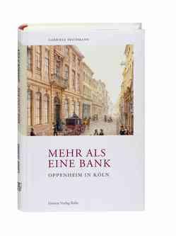 Mehr als eine Bank. Oppenheim in Köln von Teichmann,  Gabriele