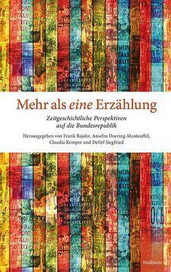 Mehr als eine Erzählung von Bajohr,  Frank, Doehring-Manteuffel,  Anselm, Kemper,  Claudia, Siegfried,  Detlef
