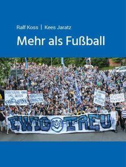 Mehr als Fußball von Jaratz,  Kees, Koss,  Ralf