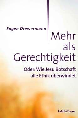 Mehr als Gerechtigkeit von Drewermann,  Eugen