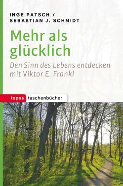 Mehr als glücklich von Patsch,  Inge, Schmidt,  Sebastian J.
