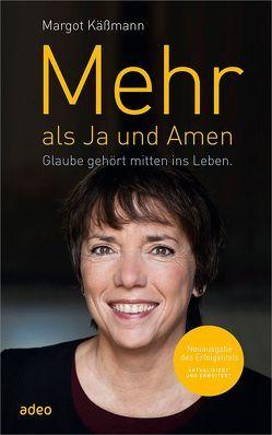 Mehr als Ja und Amen von Käßmann,  Margot