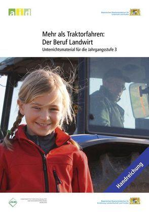 Mehr als Traktorfahren: Der Beruf Landwirt – Unterrichtsmaterial für die Jahrgangsstufe 3 von Biberger,  Sabine, Martin,  Christine, Petersenn,  Daniela