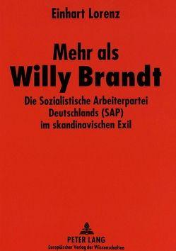 Mehr als Willy Brandt von Lorenz,  Einhart