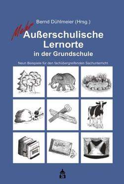 Mehr Außerschulische Lernorte in der Grundschule von Dühlmeier,  Bernd