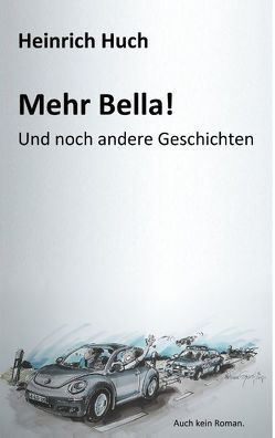 Mehr Bella! von Huch,  Heinrich