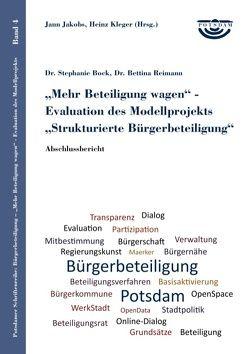 Mehr Beteiligung wagen – Evaluation des Modellprojekts Strukturierte Bürgerbeteiligung von Bock,  Stephanie, Jakobs,  Jann, Kleger,  Heinz, Reimann,  Bettina