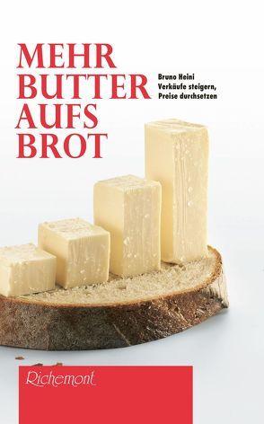 Mehr Butter aufs Brot von Heini,  Bruno
