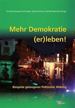 Mehr Demokratie (er)leben! von Boeser-Schnebel,  Christian, Kral,  Gerhard, Sell,  Michael