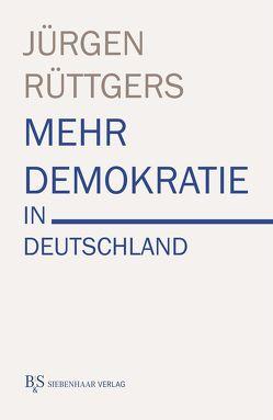Mehr Demokratie in Deutschland von Rüttgers,  Jürgen