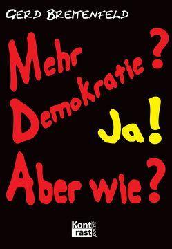 Mehr Demokratie? Ja! Aber wie? von Breitenfeld,  Gerd