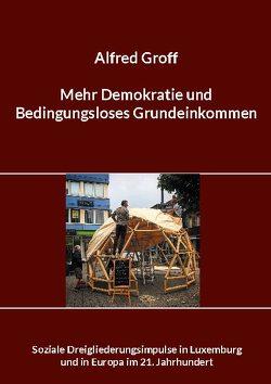 Mehr Demokratie und Bedingungsloses Grundeinkommen von Groff,  Alfred, MDBGL,  asbl, MTK,  asbl