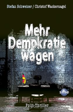 Mehr Demokratie wagen von Schweizer,  Stefan, Wackernagel,  Christof