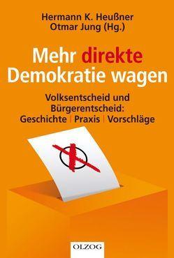 Mehr direkte Demokratie wagen von Heussner,  Hermann K, Jung,  Otmar