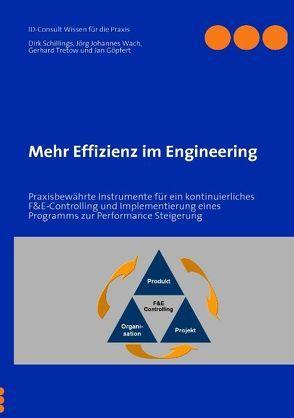 Mehr Effizienz im Engineering von Göpfert,  Jan, Schillings,  Dirk, Tretow,  Gerhard, Wach,  Jörg Johannes