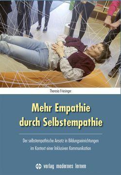 Mehr Empathie durch Selbstempathie von Friesinger,  Theresia