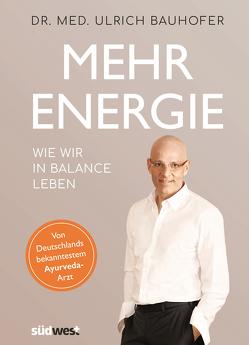 Mehr Energie von Bauhofer,  Ulrich