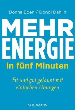 Mehr Energie in fünf Minuten von Dahlin,  Dondi, Eden,  Donna, Lötscher,  Susanne