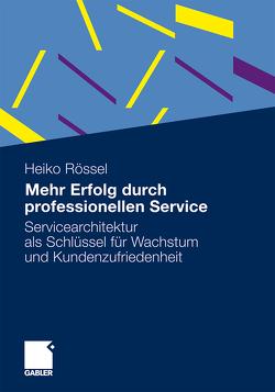 Mehr Erfolg durch professionellen Service von Rössel,  Heiko