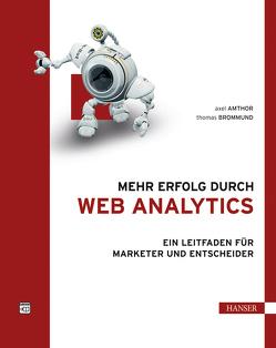 Mehr Erfolg durch Web Analytics von Amthor,  Axel, Brommund,  Thomas