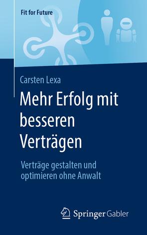 Mehr Erfolg mit besseren Verträgen von Lexa,  Carsten