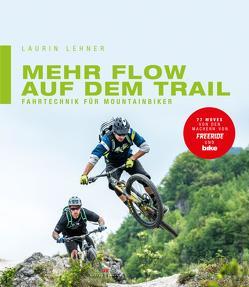Mehr Flow auf dem Trail von Lehner,  Laurin
