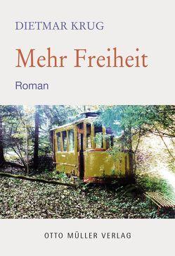Mehr Freiheit von Krug,  Dietmar