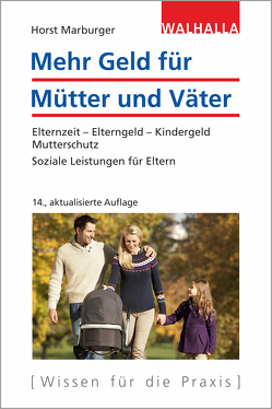 Mehr Geld für Mütter und Väter von Marburger,  Horst