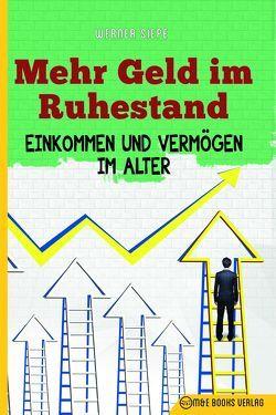 Mehr Geld im Ruhestand von Siepe,  Werner