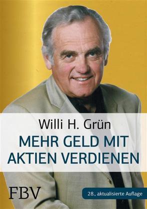 Mehr Geld verdienen mit Aktien von Grün,  Willi H.