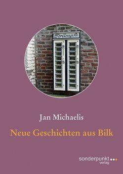 Neue Geschichten aus Bilk von Michaelis,  Jan