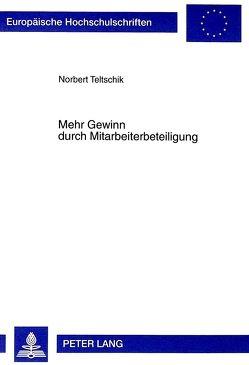 Mehr Gewinn durch Mitarbeiterbeteiligung von Teltschik,  Norbert
