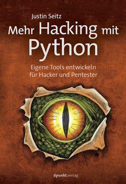 Mehr Hacking mit Python von Seitz,  Justin