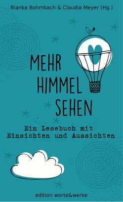 Mehr Himmel sehen von Bohmbach,  Bianka, Meyer,  Claudia