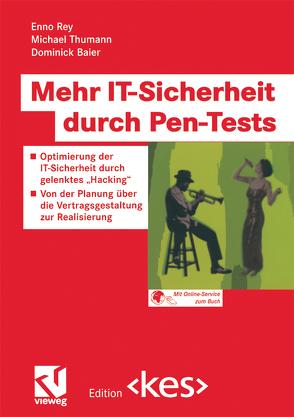 Mehr IT-Sicherheit durch Pen-Tests von Baier,  Dominick, Fedtke,  Stephen, Rey,  Enno, Thumann,  Michael