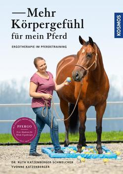 Mehr Körpergefühl für mein Pferd von Katzenberger,  Yvonne, Katzenberger-Schmelcher,  Ruth
