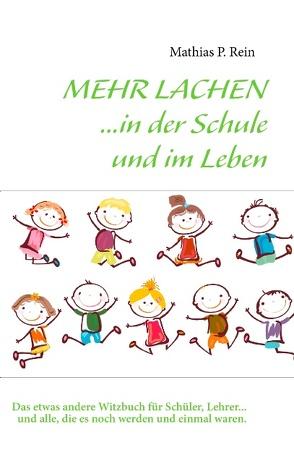 Mehr Lachen von Rein,  Mathias P.