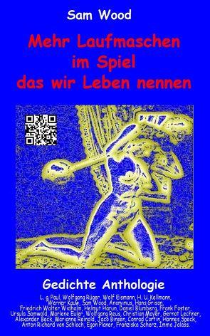 Mehr Laufmaschen im Spiel das wir Leben nennen von Eismann,  Wolf, Kellmann,  H. U., Widhalm,  Friedrich Walter, Wood,  Sam