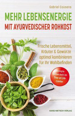 Mehr Lebensenergie mit ayurvedischer Rohkost von Cousens,  Gabriel