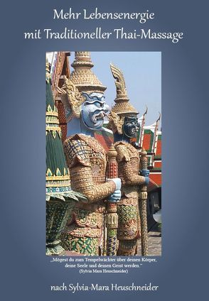 Mehr Lebensenergie mit Traditioneller Thai-Massage von Heuschneider,  Sylvia