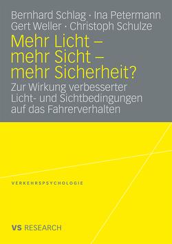 Mehr Licht – mehr Sicht – mehr Sicherheit? von Petermann,  Ina, Schlag,  Bernhard, Schulze,  Christoph, Weller,  Gert