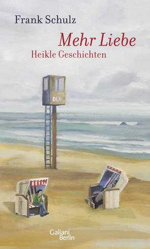 Mehr Liebe von Schulz,  Frank