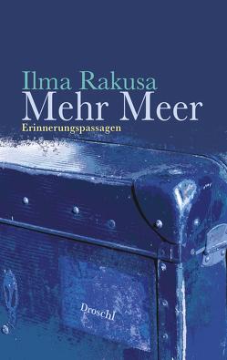 Mehr Meer von Rakusa,  Ilma